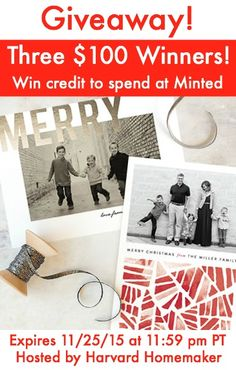 Win $100 to spend at Minted! THREE $100 winners! An amazing site to get your cards this year - also gifts and art for the home! Expires 11/25/15. Enter now - just takes a second! #giveaway #holidaycards #christmascards #minted #harvardhomemaker