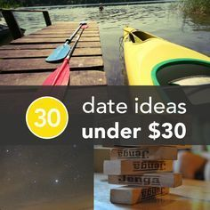 30 Cheap and Awesome Date Ideas Under $30 | Greatist need to remember this! It's hard to go out when we're both cheap!