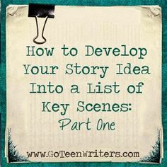 How to develop your story idea into a list of key scene : part 1 | Writing | Plot & Structure