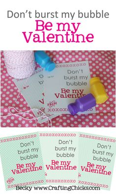 """Adorable """"Don't burst my bubble"""" Valentine's Day printables on www.TheCraftingChicks!!  Must make!!!"""