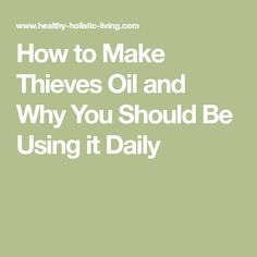 How to Make Thieves Oil and Why You Should Be Using it Daily