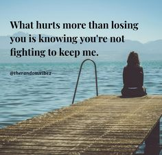 What hurts more than losing you is knowing you're not fighting to keep me. #Sadquotes #Painfulquotes #Depressingquotes #Hurtfulquotes #Hurtinlovequotes #Disappointmentquotes #Quotes #Lifequotes #Brokenheartquotes #Heartachequotes #Brokenrelationshipquotes #Relationshipquotes #Deepquotes #Thoughtfulquotes #Emotionalquotes #Quotesandsayings #Lifequotes #Quoteoftheday #Instaquotes #therandomvibez
