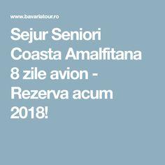 Sejur Seniori Coasta Amalfitana 8 zile avion - Rezerva acum 2018!