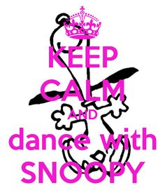 KEEP CALM AND dance with SNOOPY