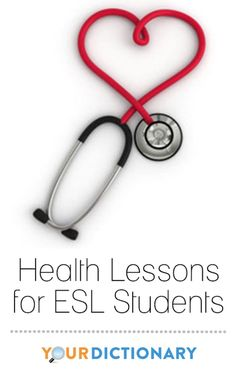 Health lessons for ESL students can be a double benefit to any classroom. Aside from the direct benefits of educating students how to care for themselves, there are opportunities for many vocabulary words and phrases to be introduced. | Health Lessons for ESL Students from #YourDictionary