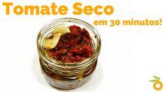 Tomate Seco em 30 minutos! | Nutrição, saúde e qualidade de vida