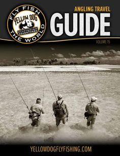 2015 Yellow Dog Angling Travel Guide