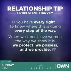 The EX Factor - Steve Harvey: We (men) love women, the way we show it is, we protect, we possess, and we provide. The Comprehensive Guide To Getting Your EX Back Goal Quotes, Advice Quotes, Moment Quotes, Lady Quotes, Strength Quotes, Quotes Quotes, Dating Humor Quotes, Funny Quotes, Dating Memes