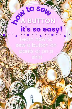 Looking for sewing tips on how to sew a button easily and quickly? Learn how to sew a button on pants, on a shirt, on a headband, on a coat, on jeans by hand with my step-by-step sewing tutorial. Actually, sewing on a 4-hole or 2-hole button is one of the simplest sewing techniques. Check out also how to sew a shank button. #sewingtutorials #easysewingprojects #beginnersewingprojects Easy Sewing Projects, Sewing Projects For Beginners, Sewing Tips, Sewing Hacks, Design Your Own Clothes, Shank Button, Couture Sewing, Sewing A Button, Fashion Sewing