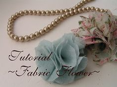 Tea Rose Home: Tutorial ~Fabric Flower~