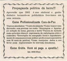 Panfleto Propaganda política dá lucro: http://poro.redezero.org/intervencao/propaganda-politica-da-lucro/