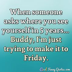 Best Ideas for funny work quotes friday hilarious Funny Relatable Quotes, Funny Quotes About Life, Funny Texts, Hilarious Quotes, Funny Humor, Funny Work Quotes, Its Friday Quotes, Friday Humor, Monday Quotes