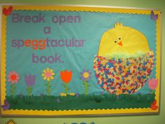 "This is a cute title for a spring bulletin board display that highlights reading:  ""Break open a sp-egg-tacular book."""