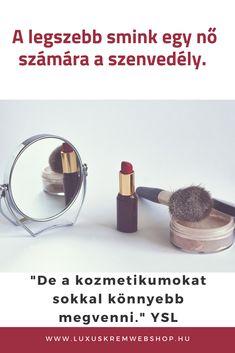 Szépség idézetek: Kedvenc YSL szépség- idézetem :-) És tényleg így van!