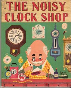 Details about The Noisy Clock Shop Wonder Books HC 1950 Vintage - Wonder Books For Sale - Vintage Clock Old Children's Books, Vintage Children's Books, Vintage Art, Clock Shop, Buch Design, Wonder Book, Estilo Retro, Little Golden Books, Children's Book Illustration