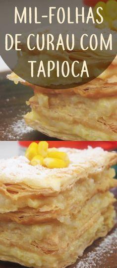 Receita de Mil-folhas de curau com tapioca! Uma receita diferente para fazer no jantar e reunir a família e os amigos! Faça e surpreenda-se