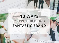 10 Ways You Are Building a Fantastic Brand