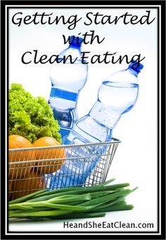 He and She Eat Clean: A Guide to Eating Clean... Married!: Clean Eating :: Getting Started