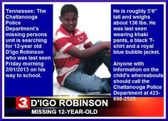 2/3/2013: Please share to locate D'igo Robinson (12) missing from CHATTANOOGA, TENNESSEE SINCE 2/... pinned with Pinvolve
