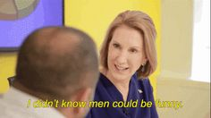 And answered the age old question… are men funny?   If Men Were Treated Like Women In The Workplace With Carly Fiorina
