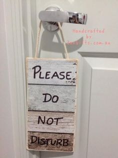 Sign: Please Do Not Disturb Signs quality made hand crafted in Australia