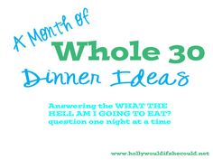 A Month of Whole 30 Dinners Menu with links to recipes! Yes!
