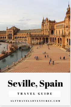 Travel guide for Seville Spain - including things to do, places to eat, and places to drink!