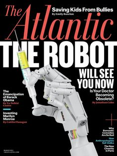Atlantic Magazine cover, 2013, featuring The Robot, about automated medicine / robotic doctors. Atlantic Magazine cover featuring. To contact TWX Magazine Customer Service by Phone about your Atlantic magazine subscription: 1- (877) 463-3032