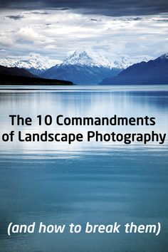 The 10 Commandments of Landscape Photography (and how to break them). Practical landscape photography tips to get you started, and clever ideas for how to break the rules for more creative results! - The 10 laws of landscape photography Landscape Photography Tips, Photography Basics, Photography Lessons, Photography Camera, Photography Tutorials, Landscape Photos, Digital Photography, Nature Photography, Travel Photography