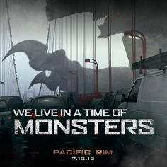 We Live In a Time of Monsters - Pacific Rim