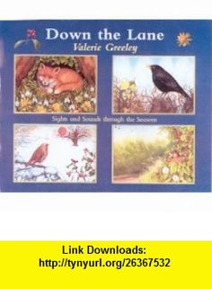Down the Lane (9781903285183) Valerie Greeley , ISBN-10: 1903285186  , ISBN-13: 978-1903285183 ,  , tutorials , pdf , ebook , torrent , downloads , rapidshare , filesonic , hotfile , megaupload , fileserve