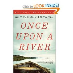 Once Upon a River: A Novel: Bonnie Jo Campbell: 9780393341775: Amazon.com: Books