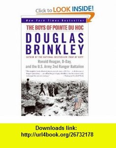 The Boys of Pointe du Hoc Ronald Reagan, D-Day, and the U.S. Army 2nd Ranger Battalion (9780060565305) Douglas Brinkley , ISBN-10: 0060565306  , ISBN-13: 978-0060565305 ,  , tutorials , pdf , ebook , torrent , downloads , rapidshare , filesonic , hotfile , megaupload , fileserve