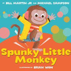 Spunky Little Monkey by Bill Martin Jr. and Michael Sampson. Little monkey will not get out of bed, so the doctor prescribes some exercise, and monkey learns to dance. Find under E MAR. Toddler Books, Childrens Books, Book Club Books, The Book, Kid Books, Monkey Illustration, Book Illustration, Animal Illustrations, Character Illustration