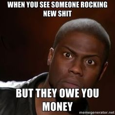 when u see someone rocking new shit but they owe u money or someone else money.  Not cool. Pay them back...it's the right thing to do. | https://lomejordelaweb.es/