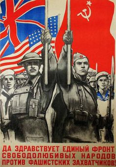 """Russian WW2 """"Long live the united front of the freedom-loving nations against the fascist invaders!"""""""