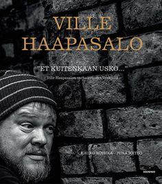 Et kuitenkaan usko - Ville Haapasalon varhaisvuodet Venäjällä - Kauko Röyhkä, Juha Metso, Ville Haapasalo