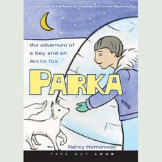 Parka audiobook by Nancy Hemenway - Rakuten Kobo Touching Stories, Arctic Fox, Audio Books, Parka, Childrens Books, Free Apps, How To Find Out, Ebooks, Author