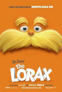 The Lorax (2012) A 12-year-old boy searches for the one thing that will enable him to win the affection of the girl of his dreams. To find it he must discover the story of the Lorax, the grumpy yet charming creature who fights to protect his world. X