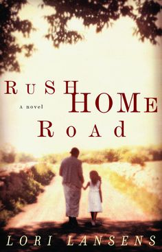 2005 Book Club Book - Rush Home Road by Lori Lansens. To see this book in the…