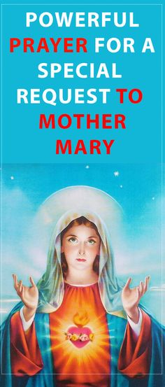 Powerful Prayer for a Special Request to Mother Mary #prayer #mary