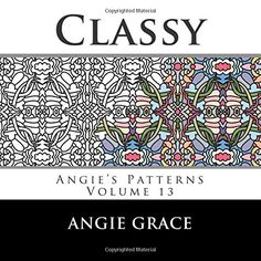 Classy (Angie's Patterns Volume 13) by Angie Grace