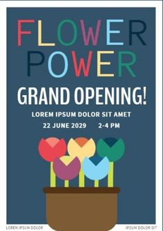 A creative grand opening template. A dark blue background with an illustration of flowers. Flowers power grand opening displayed in colourful text.