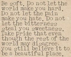 Be Soft :)
