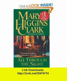 All Through the Night (Holiday Classics) (9780671027124) Mary Higgins Clark , ISBN-10: 0671027123  , ISBN-13: 978-0671027124 ,  , tutorials , pdf , ebook , torrent , downloads , rapidshare , filesonic , hotfile , megaupload , fileserve
