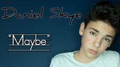 """Daniel Skye - """"Maybe"""" (official music video)"""