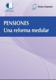 Pensiones : una reforma medular : reinventar la Seguridad Social para impulsar el bienestar y el crecimiento / dirección, José Antonio Herce