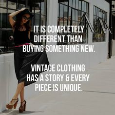 It's completely different than buying something new. #Vintage clothing has a story, and every piece is unique. #clothing #fashion