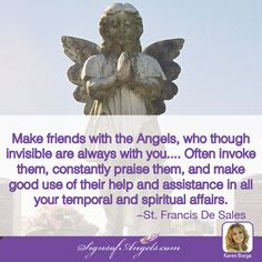 Invoke your Angels regularly. They are God's gift to assist you in your daily life. ~ Karen Borga, The Angel Lady
