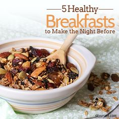 5 Healthy Breakfasts to Make the Night Before #healthy #breakfast #recipes